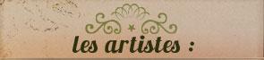 Les artistes :